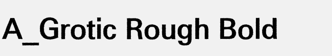 A_Grotic Rough Bold